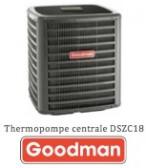 Thermopompe Centrale Goodman DSZC18